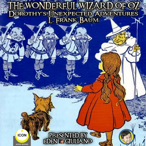 The Wonderful Wizard Of Oz - Dorothy's Unexpected Adventures, L. Baum