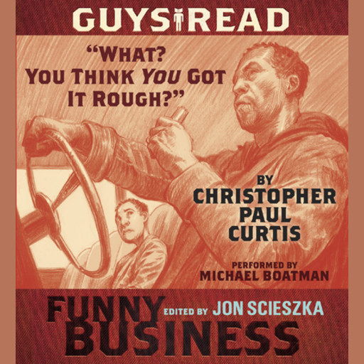 """Guys Read: """"What? You Think You Got It Rough?"""", Christopher Paul Curtis"""