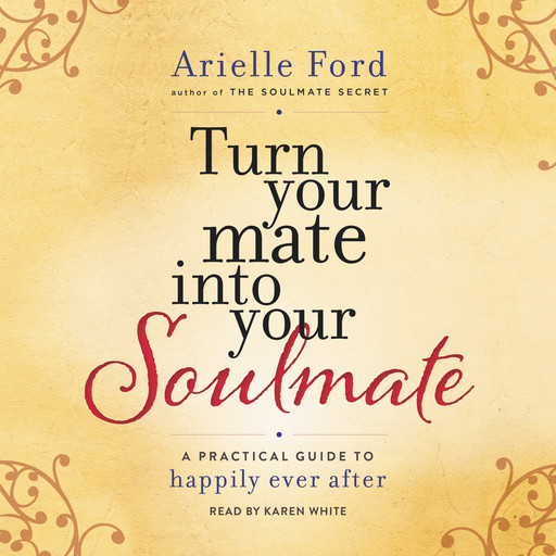 Turn Your Mate into Your Soulmate, Arielle Ford
