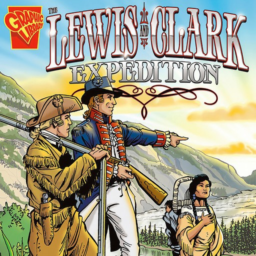The Lewis and Clark Expedition, Jessica Gunderson