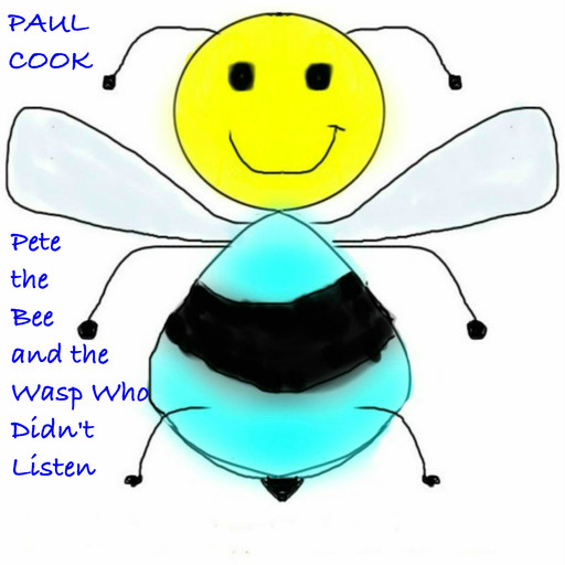 Pete the Bee and the Wasp Who Didn't Listen, Paul Cook
