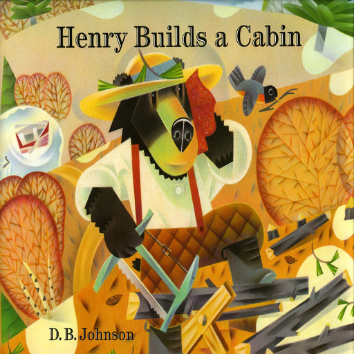 Henry Builds A Cabin, D.B. Johnson