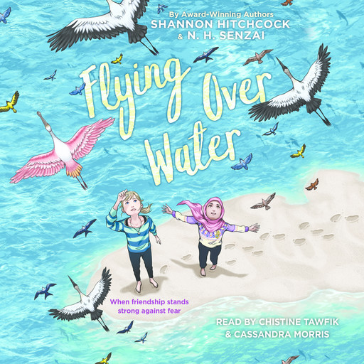Flying Over Water, N.H. Senzai, Shannon Hitchcock
