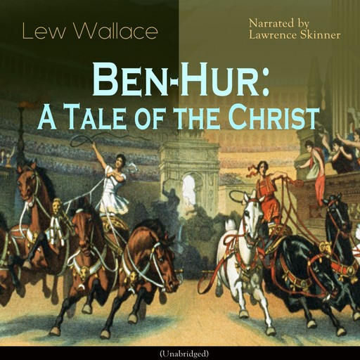 Ben-Hur: A Tale of the Christ, Lew Wallace
