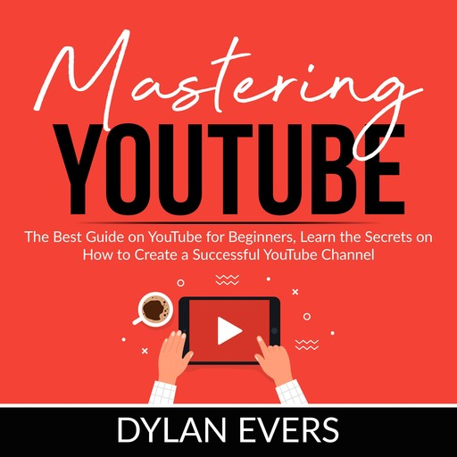 Mastering YouTube, Dylan Evers