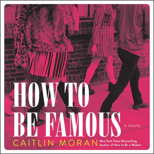 How to Be Famous, Caitlin Moran