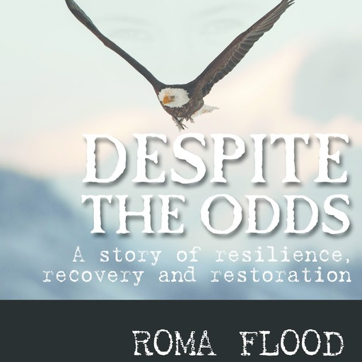 Despite the Odds: A story of resilience, recovery and restoration, Roma Flood