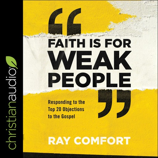 Faith Is for Weak People, Ray Comfort