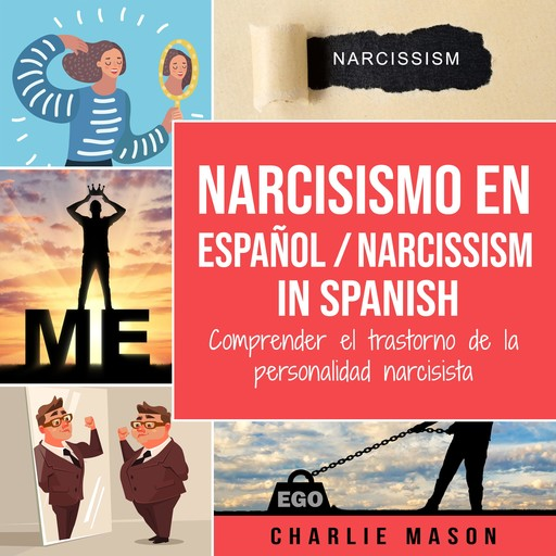 Narcisismo en español/ Narcissism in Spanish (Spanish Edition), Charlie Mason