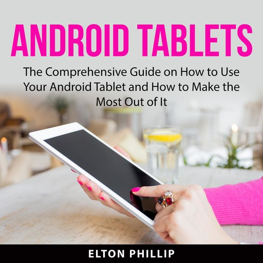 Android Tablets:, Elton Phillip