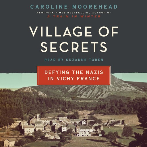 Village of Secrets, Caroline Moorehead