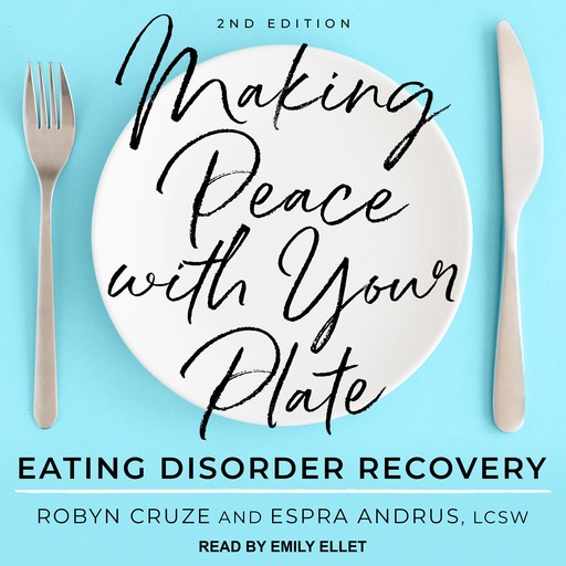 Making Peace with Your Plate, LCSW, Espra Andrus, Robyn Cruze