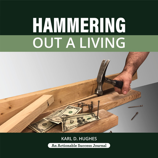 Hammering Out a Living, Karl D. Hughes