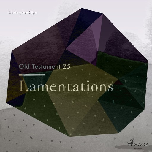 The Old Testament 25 - Lamentations, Christopher Glyn