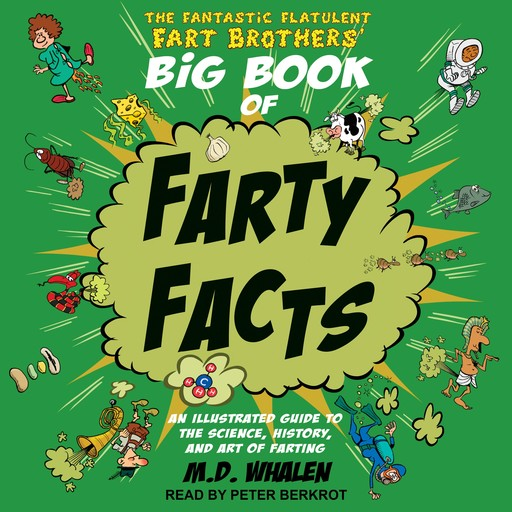 The Fantastic Flatulent Fart Brothers' Big Book of Farty Facts, Whalen