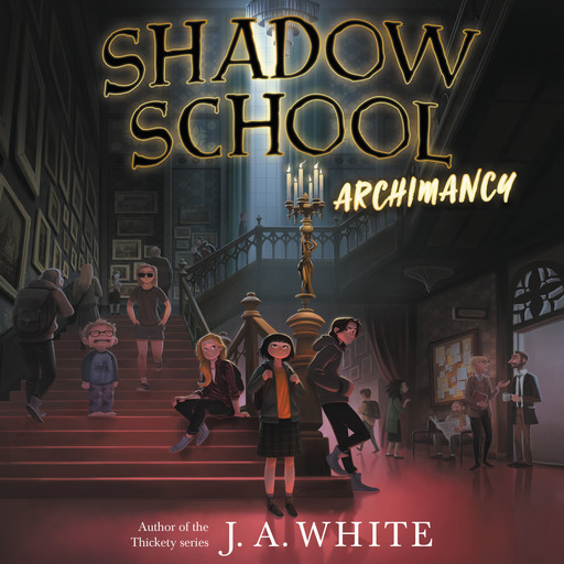 Shadow School #1: Archimancy, J.A. White