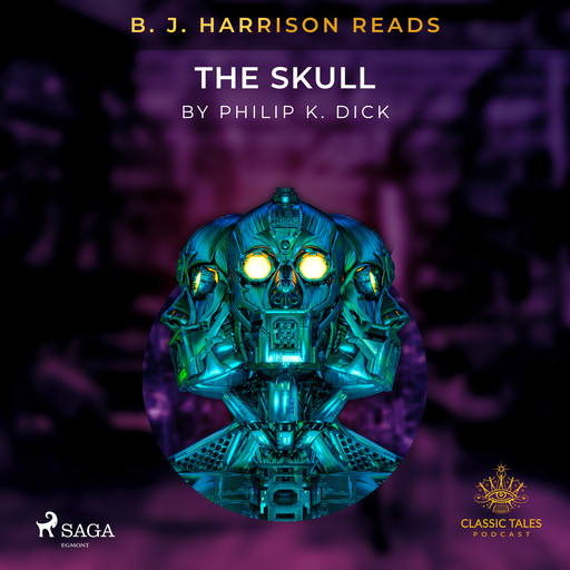 B. J. Harrison Reads The Skull, Philip Dick