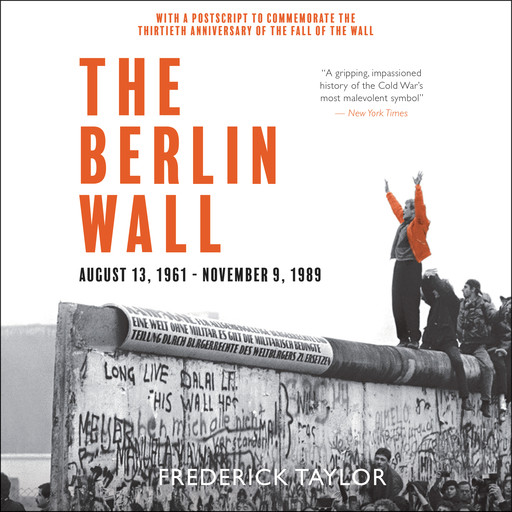 The Berlin Wall, Frederick Taylor