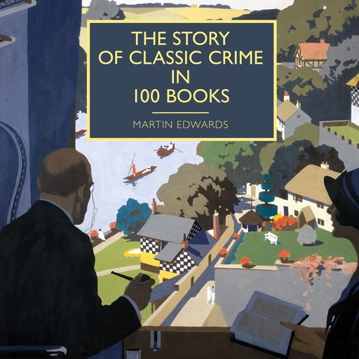 The Story of Classic Crime in 100 Books, Martin Edwards