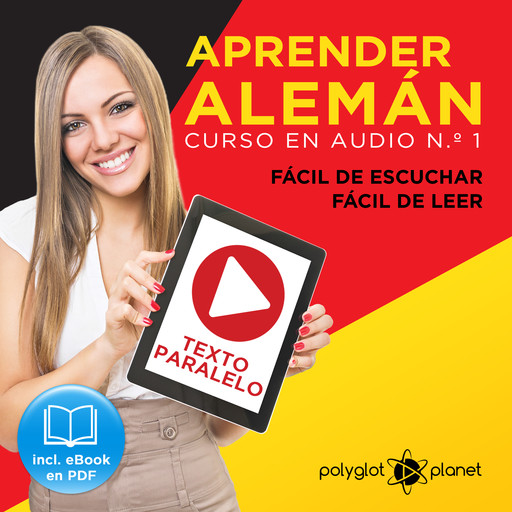 Aprender Alemán - Fácil de Leer - Fácil de Escuchar - Texto Paralelo: Curso en Audio, No. 1 [Learn German - Audio Course No. 1]: Lectura Fácil en Alemán [Easy Reading in German], Polyglot Planet