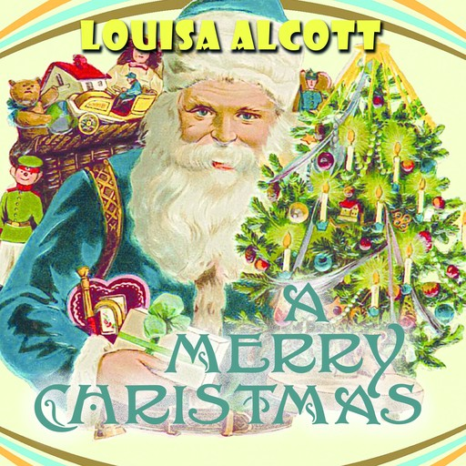 A Merry Christmas, Louisa May Alcott