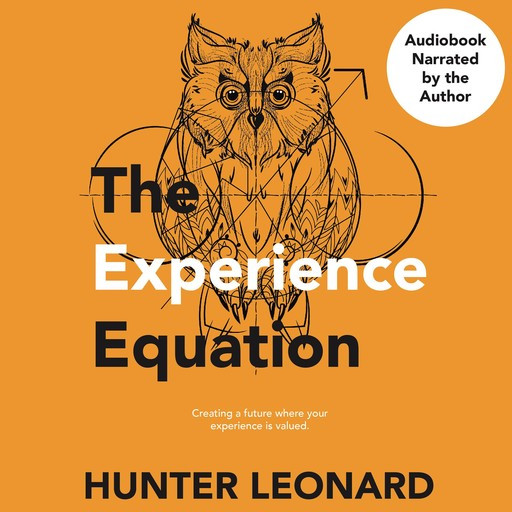 The Experience Equation, Hunter Leonard