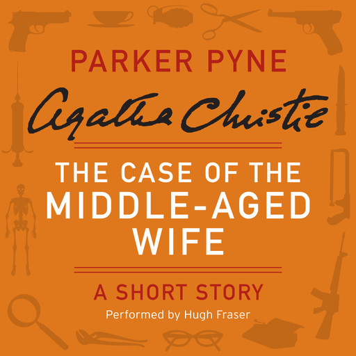 The Case of the Middle-Aged Wife, Agatha Christie