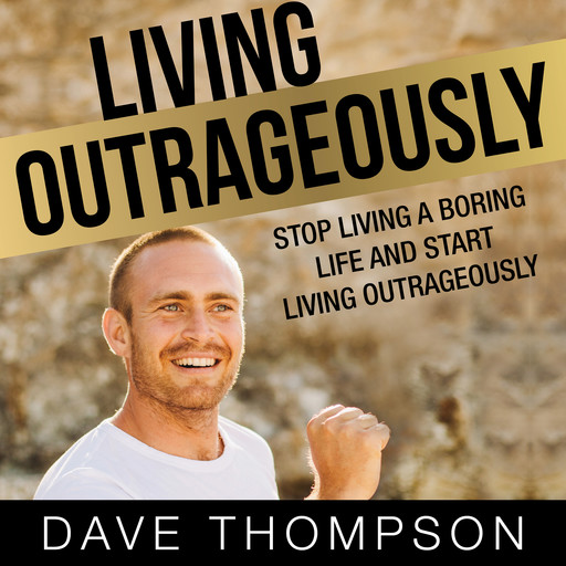 Living Outrageously, Dave Thompson