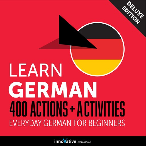 Everyday German for Beginners - 400 Actions & Activities, Innovative Language Learning
