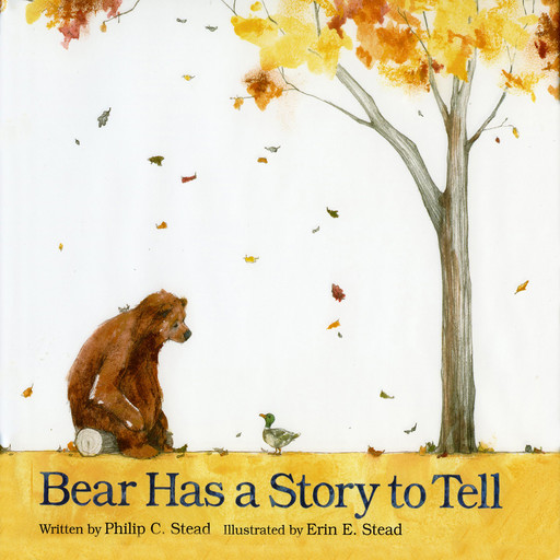 Bear Has A Story To Tell, Philip C. Stead