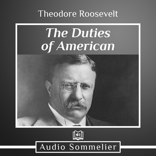 The Duties of American Citizenship, Theodore Roosevelt