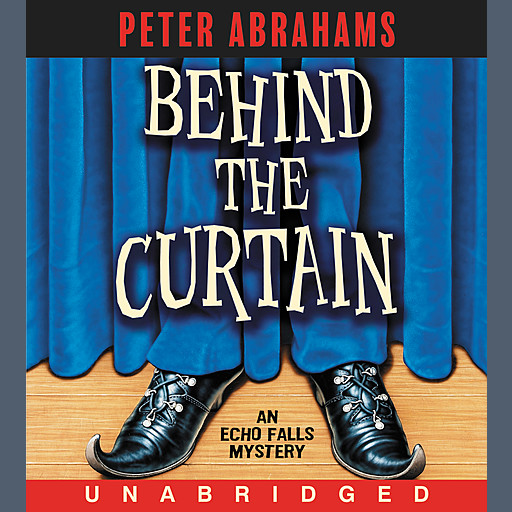 Behind the Curtain, Peter Abrahams