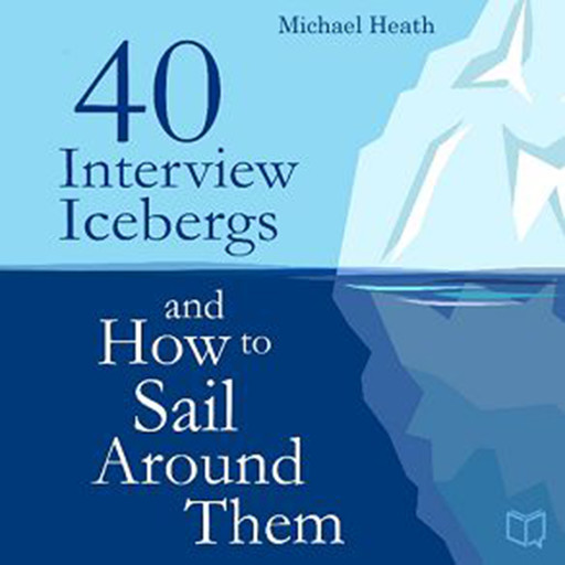 40 Interview Icebergs and How to Sail Around Them, Michael Heath