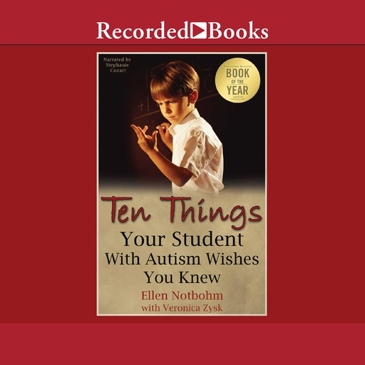 Ten Things Your Student with Autism Wishes You Knew, Ellen Notbohm