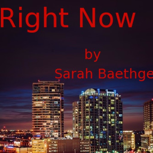 Right Now, Sarah Baethge