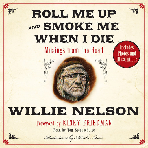 Roll Me Up and Smoke Me When I Die, Kinky Friedman, Willie Nelson