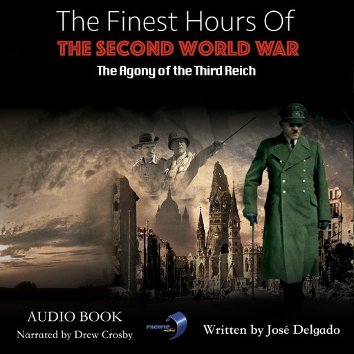 Finest Hours of The Second World War, The: The Agony Of The Third Reich, José Delgado