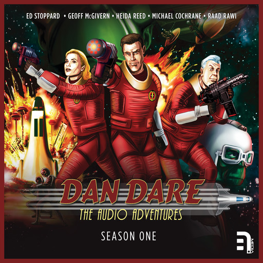 Dan Dare: The Audio Adventures - Season 1, James Swallow, Marc Platt, Bev Doyle, Richard Kurti, Colin Brake, Patrick Chapman, Imran Ahmad