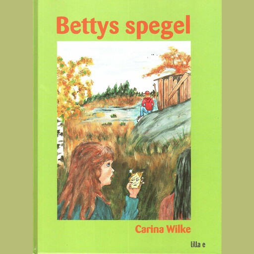 Bettys spegel, Carina Wilke