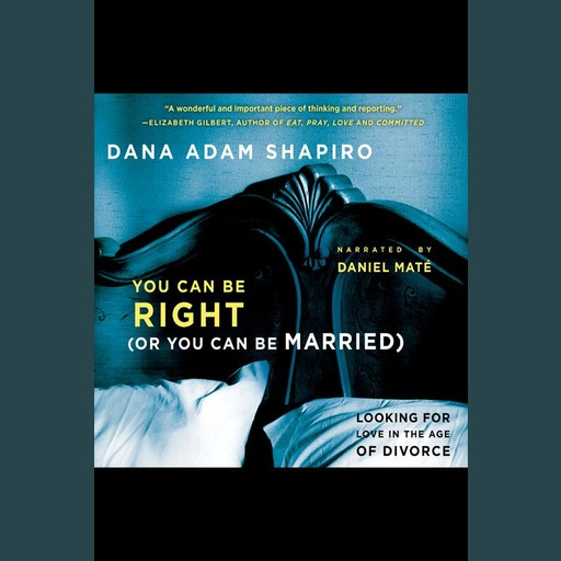 You Can Be Right (Or You Can Be Married), Dana Adam Shapiro