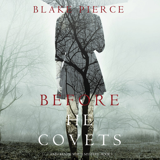 Before He Covets (A Mackenzie White Mystery. Book 3), Blake Pierce