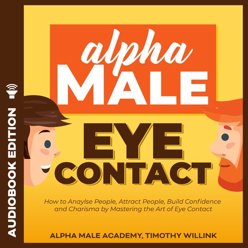 Alpha Male Eye Contact, Timothy Willink