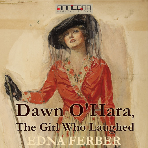 Dawn O'Hara, The Girl Who Laughed, Edna Ferber