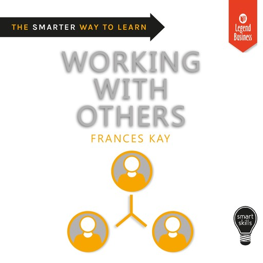 Smart Skills: Working with Others, Frances Kay
