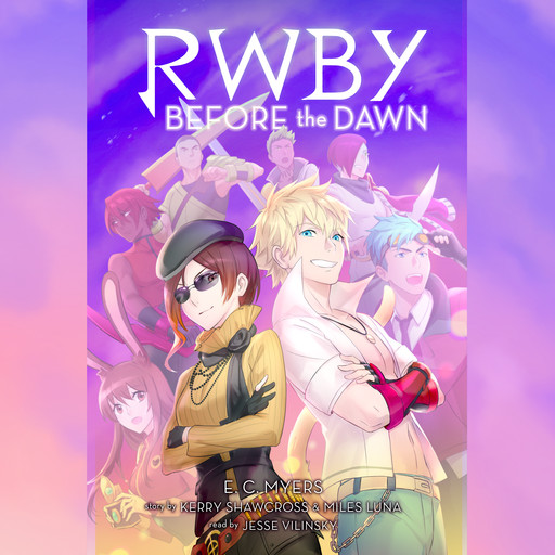 Before the Dawn (RWBY, Book 2) (Digital Audio Download Edition), E.C.Myers