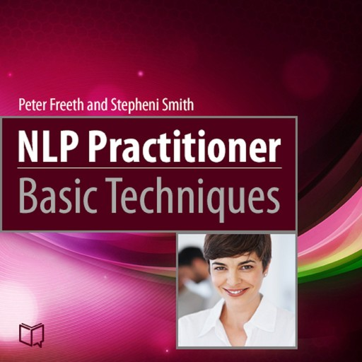 NLP Practitioner. Basic Techniques, Peter Freeth, Stepheni Smith