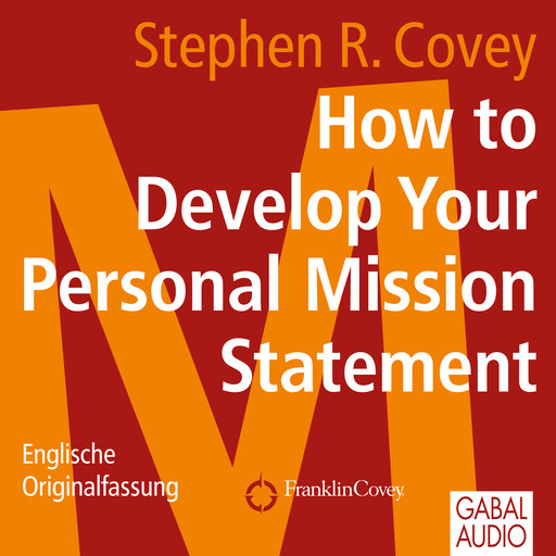 How to Develop Your Personal Mission Statement, Stephen Covey