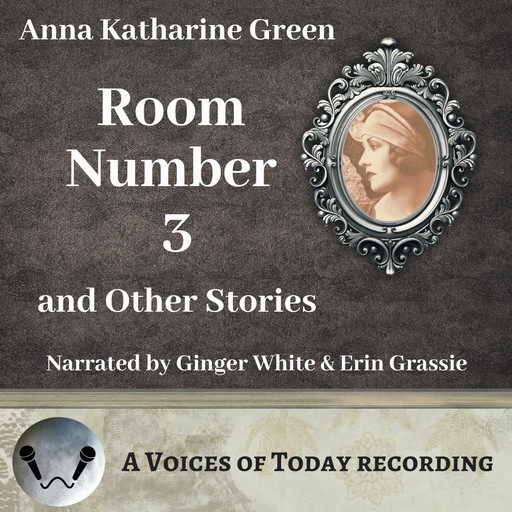 Room Number Three and Other Stories, Anna Katharine Green