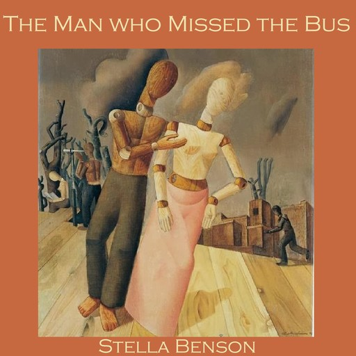 The Man who Missed the Bus, Stella Benson