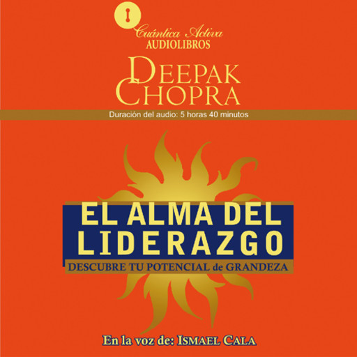 El alma del liderazgo / The soul of leadership, Deepak Chopra